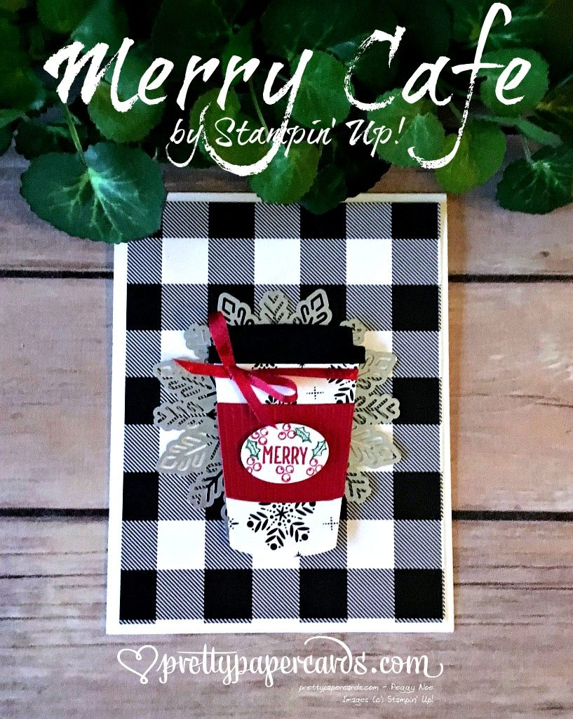 Stampin' Up! Merry Cafe Card - Peggy Noe - stampinup