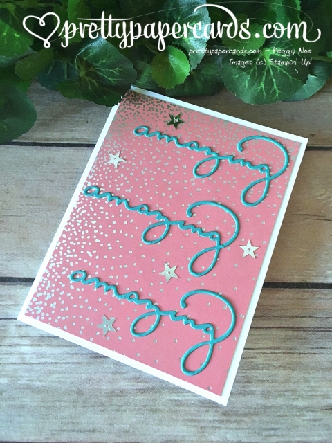 Stampin' Up! Amazing Card - Peggy Noe - stampinup
