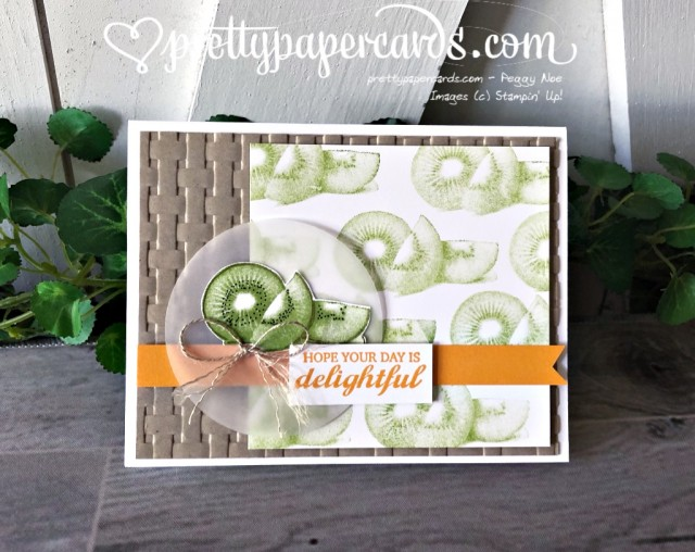 Stampin' Up! Slice of Happiness Kiwi Card - Peggy Noe - stampinup