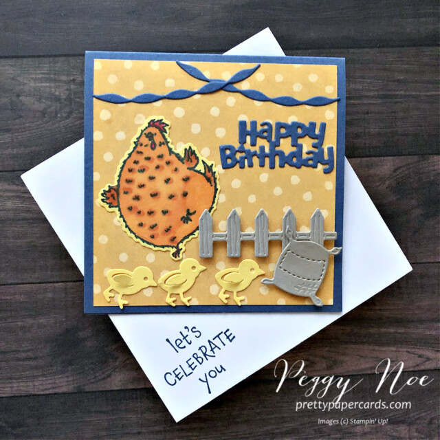 Handmade card made with the Hey Chick Bundle by Stampin' Up! created by Peggy Noe of Pretty Paper Cards #heychick #happybirthdaycard #peggynoe