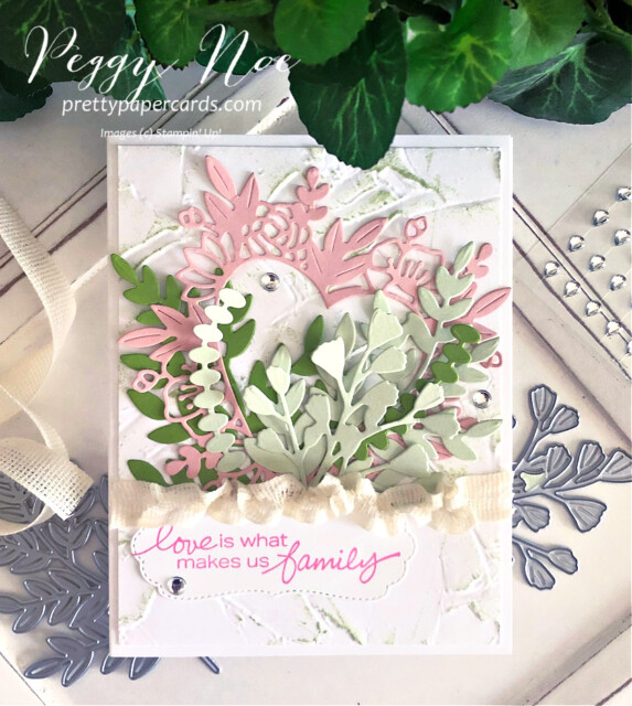 Handmade card Love Makes Us Family Card using Stampin' Up! Lovely You stamp set by Peggy Noe of prettypapercards.com #lovelyyoustampset #foreverflourishingdies #floralheartdies #stampinup #stampingup #peggynoe #prettypapercards