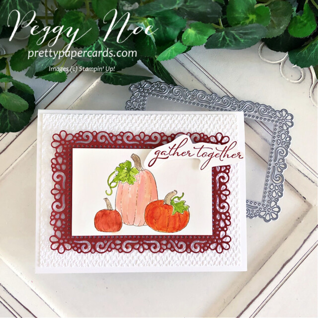 Handmade thanksgiving card made with the Pretty Pumpkins stamp set by Stampin' Up! created by Peggy Noe of Pretty Paper Cards #peggynoe #prettypapercards #stampinup #stampingup #prettypumpkins #pumpkincard #prettypumpkinsbundle #harvestcard #gathertogethercard #thanksgivingcard #halloweencard #pumpkins #ornatelayersdies #gathertogether