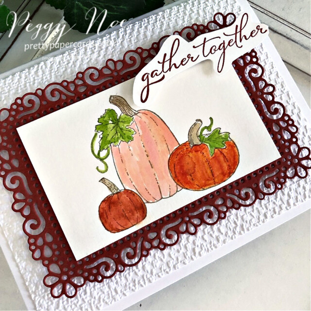Handmade thanksgiving card made with the Pretty Pumpkins stamp set by Stampin' Up! created by Peggy Noe of Pretty Paper Cards #peggynoe #prettypapercards #stampinup #stampingup #prettypumpkins #pumpkincard #prettypumpkinsbundle #harvestcard #gathertogethercard #thanksgivingcard #halloweencard #pumpkins #ornatelayersdies