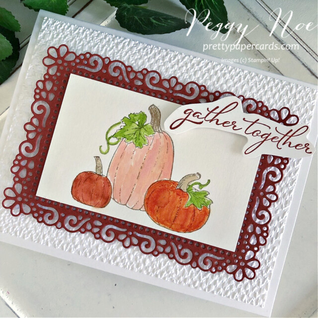 Handmade thanksgiving card made with the Pretty Pumpkins stamp set by Stampin' Up! created by Peggy Noe of Pretty Paper Cards #peggynoe #prettypapercards #stampinup #stampingup #prettypumpkins #pumpkincard #prettypumpkinsbundle #harvestcard #gathertogethercard #thanksgivingcard #halloweencard #pumpkincard