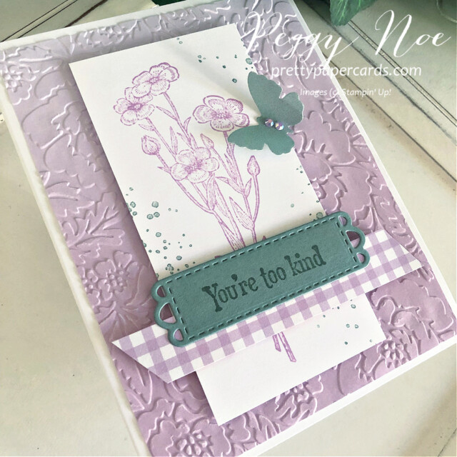 You're too kind card made with the Quiet Meadow Stamp Set by Stampin' Up! created by Peggy Noe of Pretty paper Cards #quietmeadow #quietmeadowstampset #you'retookind #ombregiftbags #incolorvelum #stampinup #stampingup #peggynoe #prettypapercards #prettypapercards.com  #Freshfreesia