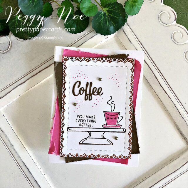 Handmade coffee card using the Nothing's Better Than stamp set by Stampin' Up! designed by Peggy Noe of Pretty Paper Cards #nothing'sbetterthan #coffeecard #stampinup #peggynoe #prettypapercards #sweets&treats