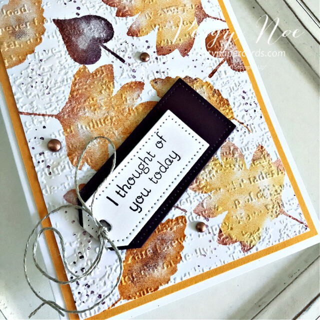 Thinking of You card made with the Love of Leaves stamp set by Stampin' Up! Peggy Noe #loveofleaves #fallcard #loveofleavesstampset #stampinup #stampingup #peggynoe #prettypapercards #timeworntypeembossingfolder